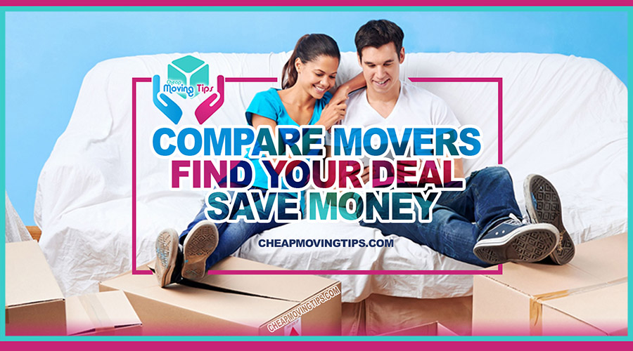 Compare Movers - Find Your Deal - Save Money - CheapMovingTips.com