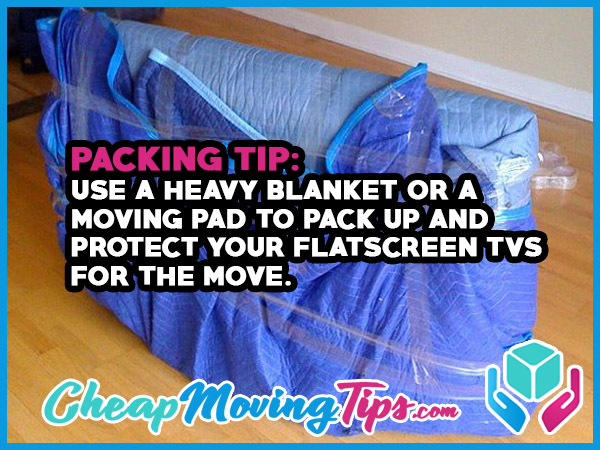 Packing Tip: Use a Heavy Blanket or a Moving Pad to Pack Up and Protect Your Flatscreen TVS for the Move
