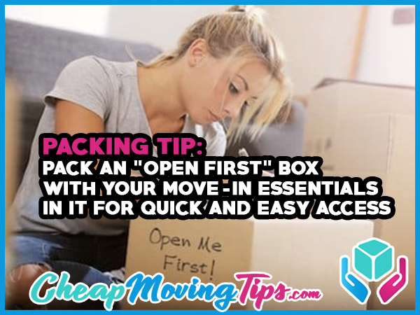 """Packing Tip: Pack and """"open-first"""" box with your move-in essentials in it for quick and easy access"""