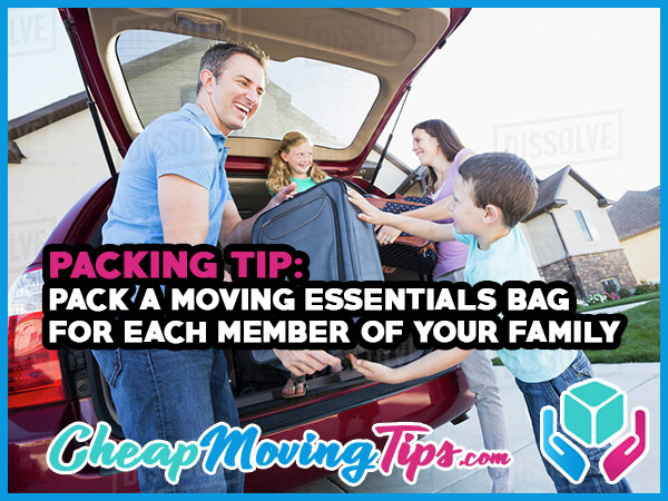 Packing Tip: Pack a moving essentials bag for each member of your family.