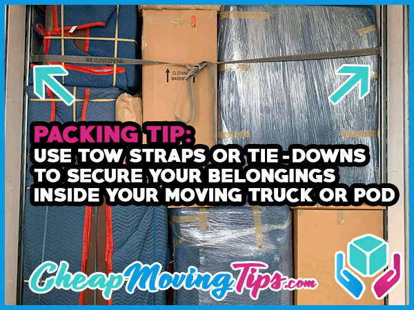Packing Tip: Use tow straps or tie-downs to secure your belongings inside your moving truck or POD