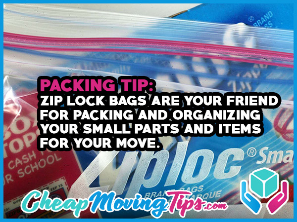 Packing Tip: Zip Lock Bags are Your Friend for Packing and Organizing Your Small Parts and Items For Your Move